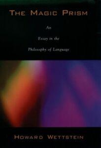 Ebook in inglese Magic Prism: An Essay in the Philosophy of Language Wettstein, Howard