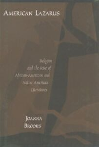 Ebook in inglese American Lazarus: Religion and the Rise of African-American and Native American Literatures Brooks, Joanna