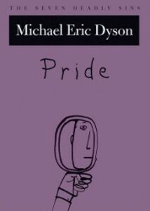 Ebook in inglese Pride: The Seven Deadly Sins Dyson, Michael Eric