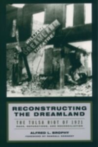 Ebook in inglese Reconstructing the Dreamland: The Tulsa Riot of 1921: Race, Reparations, and Reconciliation Brophy, Alfred L.