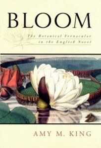 Ebook in inglese Bloom: The Botanical Vernacular in the English Novel King, Amy M.