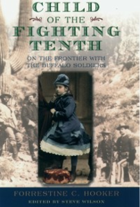 Ebook in inglese Child of the Fighting Tenth: On the Frontier with the Buffalo Soldiers Hooker, Forrestine C.