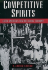 Ebook in inglese Competitive Spirits: Latin Americas New Religious Economy Chesnut, R. Andrew