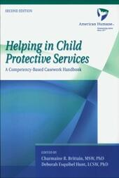 Helping in Child Protective Services: A Competency-Based Casework Handbook