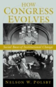 Ebook in inglese How Congress Evolves: Social Bases of Institutional Change Polsby, Nelson W.