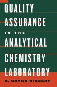 Foto Cover di Quality Assurance in the Analytical Chemistry Laboratory, Ebook inglese di D. Brynn Hibbert, edito da Oxford University Press