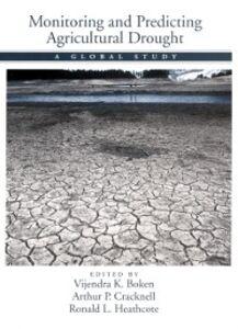 Foto Cover di Monitoring and Predicting Agricultural Drought: A Global Study, Ebook inglese di AA.VV edito da Oxford University Press