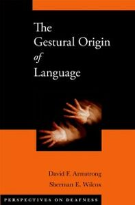 Ebook in inglese Gestural Origin of Language Armstrong, David F. , Wilcox, Sherman E.
