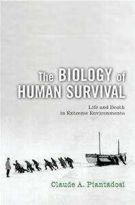 Ebook in inglese Biology of Human Survival: Life and Death in Extreme Environments Piantadosi, Claude A.