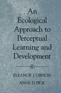Ebook in inglese Ecological Approach to Perceptual Learning and Development Gibson, Eleanor J. , Pick, Anne D.