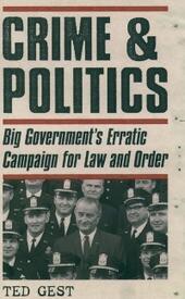 Crime & Politics: Big Governments Erratic Campaign for Law and Order
