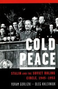 Ebook in inglese Cold Peace: Stalin and the Soviet Ruling Circle, 1945-1953 Gorlizki, Yoram , Khlevniuk, Oleg