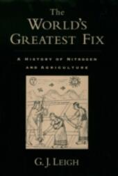 Worlds Greatest Fix: A History of Nitrogen and Agriculture