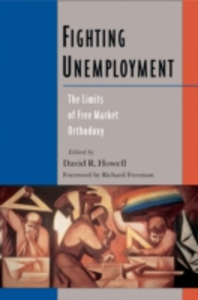 Ebook in inglese Fighting Unemployment: The Limits of Free Market Orthodoxy -, -
