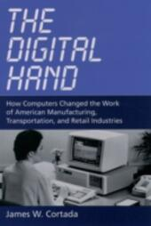 Digital Hand: How Computers Changed the Work of American Manufacturing, Transportation, and Retail Industries