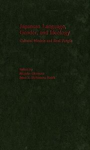 Ebook in inglese Japanese Language, Gender, and Ideology: Cultural Models and Real People -, -