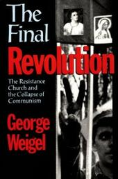 Final Revolution: The Resistance Church and the Collapse of Communism