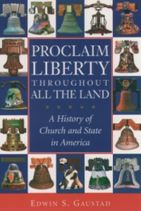 Ebook in inglese Proclaim Liberty Throughout All the Land: A History of Church and State in America Gaustad, Edwin S.