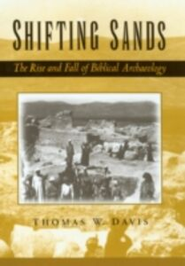 Ebook in inglese Shifting Sands: The Rise and Fall of Biblical Archaeology Davis, Thomas W.