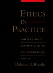 Ebook in inglese Ethics in Practice: Lawyers Roles, Responsibilities, and Regulation -, -