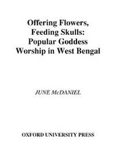 Offering Flowers, Feeding Skulls: Popular Goddess Worship in West Bengal