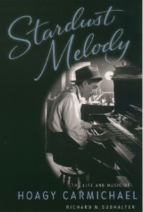 Ebook in inglese Stardust Melody: The Life and Music of Hoagy Carmichael Sudhalter, Richard M.