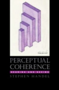 Ebook in inglese Perceptual Coherence: Hearing and Seeing Handel, Stephen