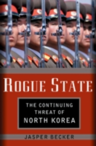 Ebook in inglese Rogue Regime: Kim Jong Il and the Looming Threat of North Korea Becker, Jasper