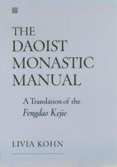 Daoist Monastic Manual: A Translation of the Fengdao Kejie