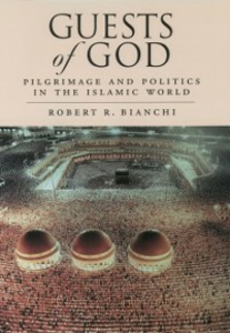 Ebook in inglese Guests of God: Pilgrimage and Politics in the Islamic World Bianchi, Robert R.