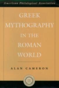 Ebook in inglese Greek Mythography in the Roman World Cameron, Alan