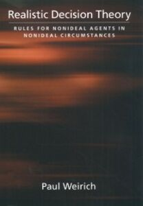 Ebook in inglese Realistic Decision Theory: Rules for Nonideal Agents in Nonideal Circumstances Weirich, Paul