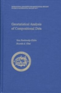 Ebook in inglese Geostatistical Analysis of Compositional Data Olea, Ricardo A. , Pawlowsky-Glahn, Vera