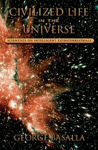 Foto Cover di Civilized Life in the Universe: Scientists on Intelligent Extraterrestrials, Ebook inglese di George Basalla, edito da Oxford University Press