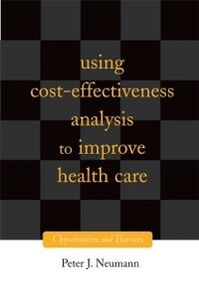 Ebook in inglese Using Cost-Effectiveness Analysis to Improve Health Care: Opportunities and Barriers Neumann, Peter J.