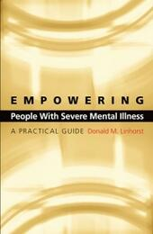 Empowering People with Severe Mental Illness: A Practical Guide