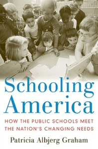 Ebook in inglese Schooling America: How the Public Schools Meet the Nations Changing Needs Graham, Patricia Albjerg