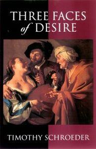 Foto Cover di Three Faces of Desire, Ebook inglese di Timothy Schroeder, edito da Oxford University Press