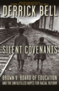 Ebook in inglese Silent Covenants: Brown v. Board of Education and the Unfulfilled Hopes for Racial Reform Bell, Derrick