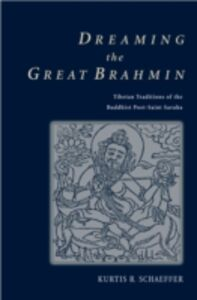 Foto Cover di Dreaming the Great Brahmin: Tibetan Traditions of the Buddhist Poet-Saint Saraha, Ebook inglese di Kurtis R. Schaeffer, edito da Oxford University Press