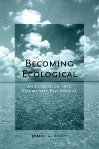 Ebook in inglese Becoming Ecological: An Expedition into Community Psychology -, -