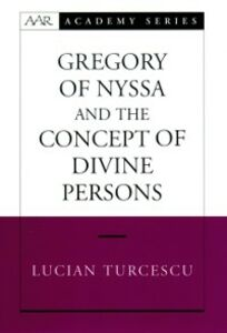 Ebook in inglese Gregory of Nyssa and the Concept of Divine Persons Turcescu, Lucian