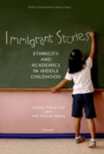 Foto Cover di Immigrant Stories: Ethnicity and Academics in Middle Childhood, Ebook inglese di  edito da Oxford University Press