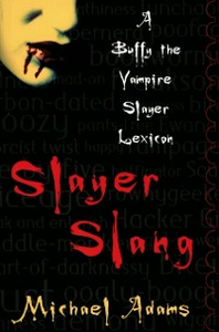Ebook in inglese Slayer Slang: A Buffy the Vampire Slayer Lexicon Adams, Michael
