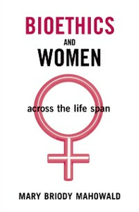 Ebook in inglese Bioethics and Women: Across the Life Span Mahowald, Mary Briody