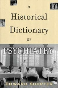 Ebook in inglese Historical Dictionary of Psychiatry Shorter, Edward