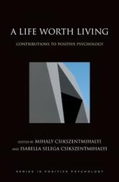 Life Worth Living: Contributions to Positive Psychology