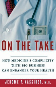 Ebook in inglese On the Take: How Medicine's Complicity with Big Business Can Endanger Your Health Kassirer, Jerome P.