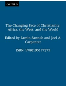 Ebook in inglese Changing Face of Christianity: Africa, the West, and the World -, -