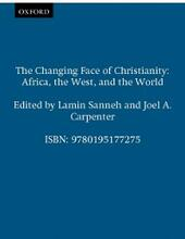 Changing Face of Christianity: Africa, the West, and the World